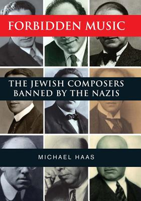 Image for Forbidden Music: The Jewish Composers Banned by the Nazis