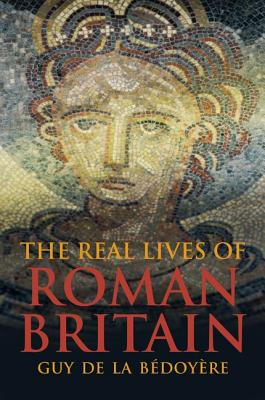 Image for The Real Lives of Roman Britain