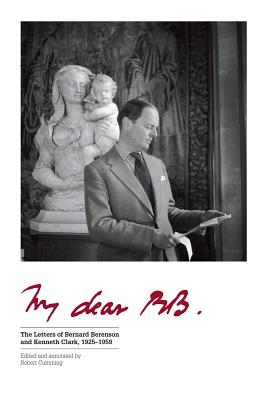 Image for My Dear BB . . .: The Letters of Bernard Berenson and Kenneth Clark, 1925?1959