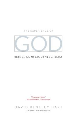 The Experience of God: Being, Consciousness, Bliss, David Bentley Hart