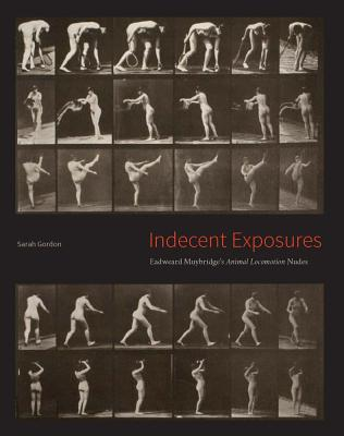 "Image for Indecent Exposures: Eadweard Muybridge's ""Animal Locomotion"" Nudes"