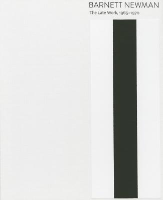 Image for Barnett Newman: The Late Work, 1965?1970