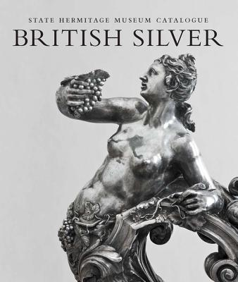 Image for British Silver: State Hermitage Museum Catalogue