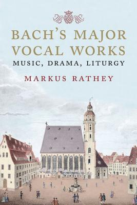 Image for Johann Sebastian Bach: The Major Vocal Works