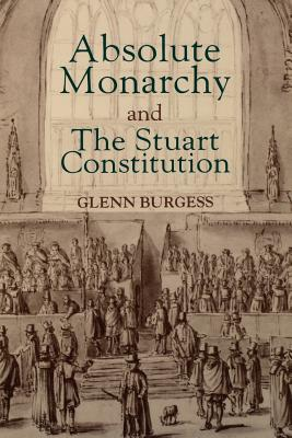 Image for Absolute Monarchy and the Stuart Constitution