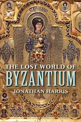The Lost World of Byzantium, Jonathan Harris