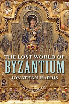 The Lost World of Byzantium, Jonathan Harris