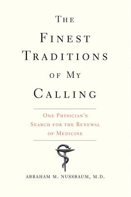 Image for The Finest Traditions of My Calling: One Physician's Search for the Renewal of Medicine