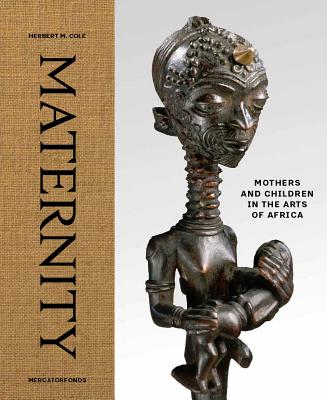 Image for Maternity: Mothers and Children in the Arts of Africa