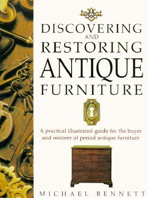 Image for DISCOVERING AND RESTORING ANTIQUE FURNITURE A PRACTICAL ILLUSTRATED GUIDE FOR THE BUYER AND RESTORER OF PERIOD ANTIQUE