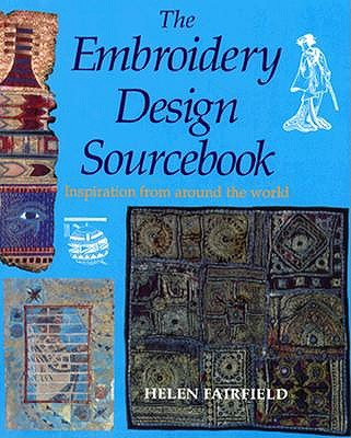 Image for The Embroidery Design Source Book: Inspiration from Around the World