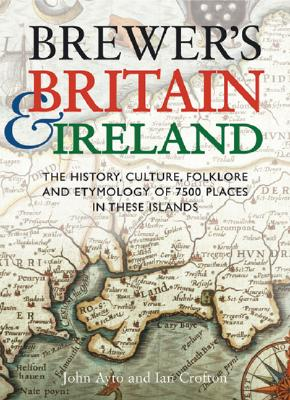 Image for Brewer's Britain & Ireland: The History, Culture, Folklore and Etymology of 7500 Places in These Islands