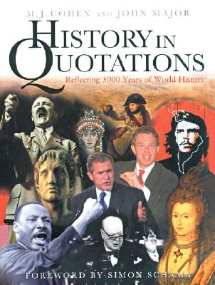 History in Quotations: Reflecting 5000 Years of World History, Cohen, M.J.; Major, John S.
