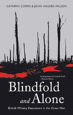 Image for Blindfold an Alone : British Military Executions in the Great War