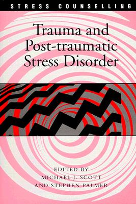 Image for Trauma and Post-traumatic Stress Disorder (Stress Counselling)
