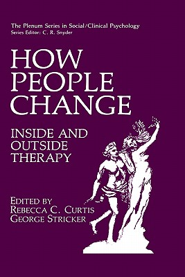 Image for How People Change: Inside and Outside Therapy (The Springer Series in Social Clinical Psychology)