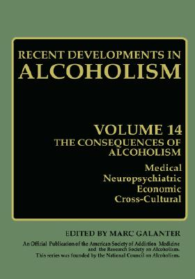 The Consequences of Alcoholism: Medical, Neuropsychiatric, Economic, Cross-Cultural (Recent Developments in Alcoholism)