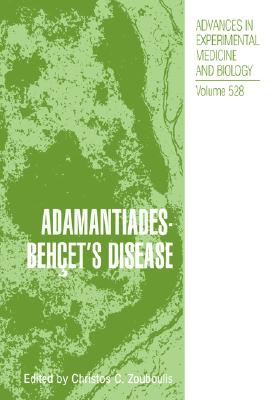 Adamantiades-Behcet's Disease (Advances in Experimental Medicine and Biology volume 528)