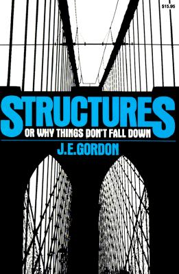 Image for Structures: Or Why Things Don't Fall Down