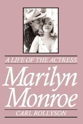 Image for Marilyn Monroe: A Life of the Actress