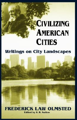 Image for Civilizing American Cities: Writings On City Landscapes