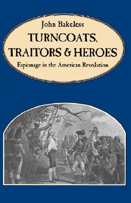 Turncoats, Traitors And Heroes, Bakeless, John