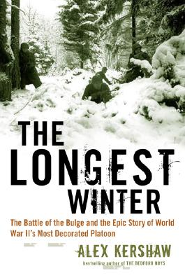 Image for The Longest Winter: The Battle of the Bulge and the Epic Story of World War II's Most Decorated Platoon