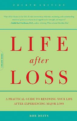 Image for Life After Loss: A Practical Guide To Renewing Your Life After Experiencing Major Loss (4th Edition)