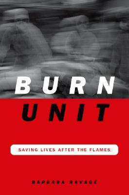 Image for Burn Unit: Saving Lives After The Flames