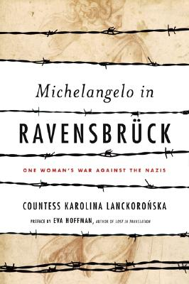 Image for Michelangelo in Ravensbruck: One Woman's War Against the Nazis