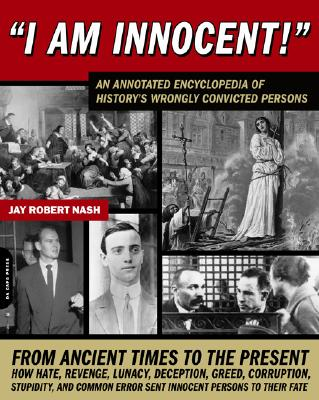 Image for I Am Innocent!: A Comprehensive Encyclopedic History of the Worlds Wrongly Conv