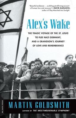 Image for Alex's Wake: The Tragic Voyage of the St. Louis to Flee Nazi Germany-and a GrandsonÂ's Journey of Love and Remembrance