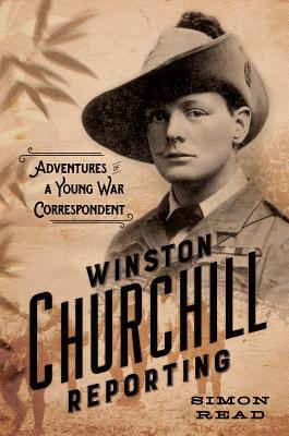 Image for Winston Churchill Reporting: Adventures of a Young War Correspondent