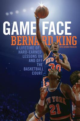 Image for Game Face: A Lifetime of Hard-Earned Lessons On and Off the Basketball Court