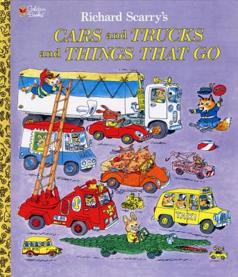 RICHARD SCARRY'S CARS AND TRUCKS AND THINGS THAT GO, SCARRY, RICHARD