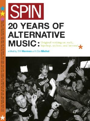 Spin: 20 Years of Alternative Music: Original Writing on Rock, Hip-Hop, Techno, and Beyond, Spin Magazine