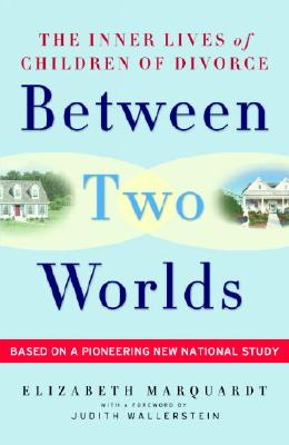 Image for Between Two Worlds: The Inner Lives of Children of Divorce