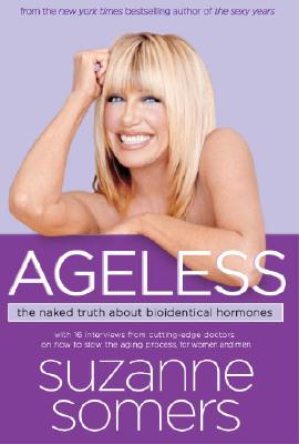 Image for Ageless: The Naked Truth About Bioidentical Hormones