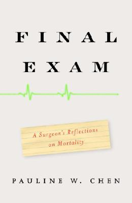 Image for Final Exam: A Surgeon's Reflections on Mortality