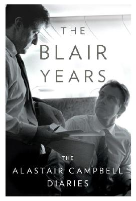 The Blair Years: The Alastair Campbell Diaries, Alastair Campbell