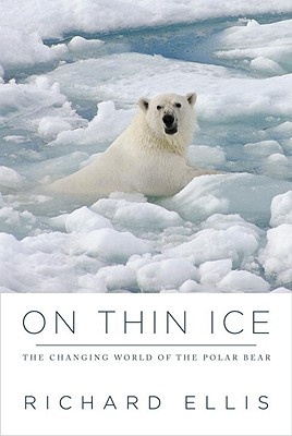 Image for On Thin Ice : The Changing World of the Polar Bear