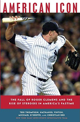 Image for American Icon: The Fall of Roger Clemens and the Rise of Steroids in America's P
