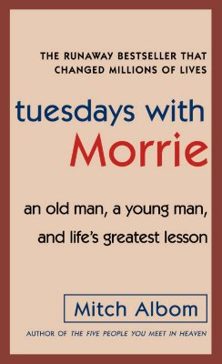 Tuesdays With Morrie : An Old Man, a Young Man, And Lifes Greatest Lesson, MITCH ALBOM