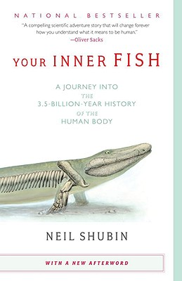 Image for Your Inner Fish: A Journey into the 3.5-Billion-Year History of the Human Body