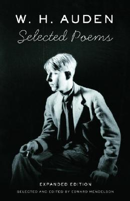 Selected Poems of W. H. Auden, W. H. AUDEN, EDWARD MENDELSON
