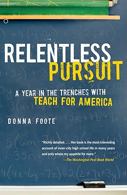 Image for Relentless Pursuit: A Year in the Trenches with Teach for America