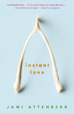 INSTANT LOVE: FICTION, ATTENBERG, JAMI