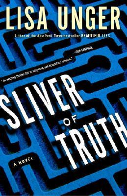 Sliver of Truth: A Novel, Lisa Unger