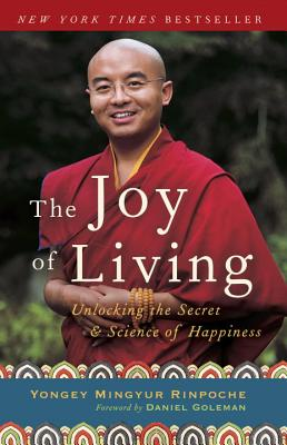 Image for The Joy of Living: Unlocking the Secret and Science of Happiness