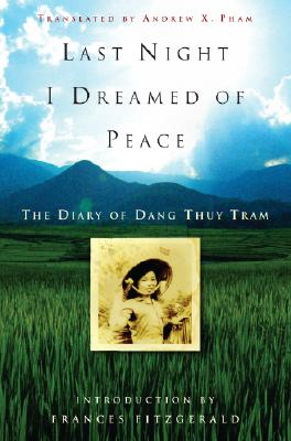 Image for Last Night I Dreamed Of Peace: The Diary Of Dang Thuy Tram